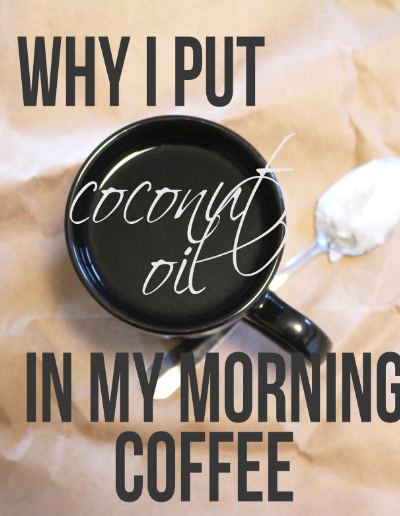 Why I Put Coconut Oil in My Morning Coffee